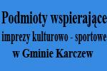 Podmioty wspierające imprezy kulturalno - sportowe wgminie Karczew